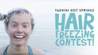 カナダ・タキニ温泉・氷結ヘアスタイルコンテスト